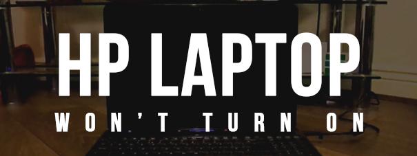 HP Laptop Won't Turn On