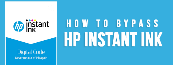 How To Bypass HP Instant Ink