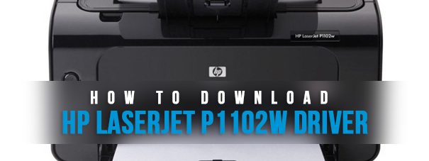 How To Download HP Laserjet P1102w Driver